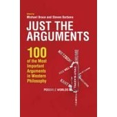 Just The Arguments: 100 Of The Most Important Arguments In Western Philosophy de Michael Bruce