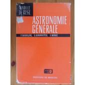 Astronomie G�n�rale - 3�me �dition (Traduit Du Russe) de Pavel Ivanovich Bakouline