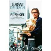 Metronome, L'histoire De France Au Rythme Du Metro Parisien de Lor�nt Deutsch