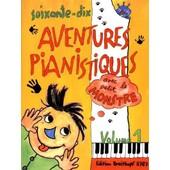 Soixante-Dix Aventures Pianistiques Vol.1