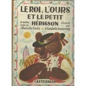 Le Roi, L'ours Et Le Petit H�risson, Et Autres Contes de MARCELLE VERITE ELISABETH IVANOVSKY