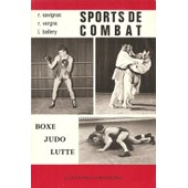 Sports De Combat. Boxe - Judo - Lutte de Savignac Raymond Vergne Roger Ballery Louis