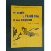 Les Pagels De L'ard�che Et Leurs Seigneurs. Pr�face De Jean Charay. de Des Chaliards Michel