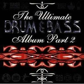 The Ultimate Drum & Bass Album Part 2