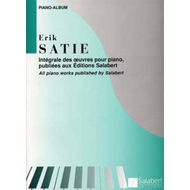 Erik Satie Intégrale des oeuvres pour piano publiées aux éditions Salabert
