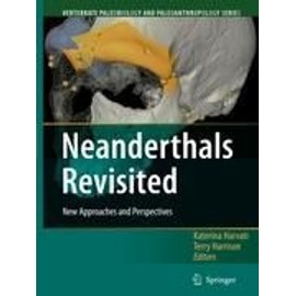 Neanderthals Revisited - Terry Harrison