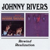 Rewind / Realization - Johnny Rivers