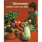 Tupperware, Cuisine Avec Ma Fille de COLLECTIF