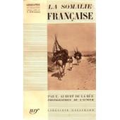 La Somalie Fran�aise de Aubert De La Rue, E.