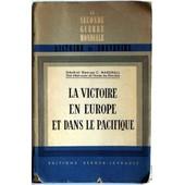 La Victoire En Europe Et Dans Le Pacifique - 1er Juillet 1943 Au 30 Juin 1945 de G�n�ral George C Marshall Chef D �tat Major De L Arm�e Des Etats Unis