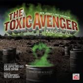 Toxic Avenger Musical - Avenger Toxic