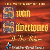 Do You Believe: Very Best Of - Silvertones Swan