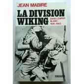 La Division Wiking Dans L'enfer Blanc 1941-1943 de JEAN MABIRE
