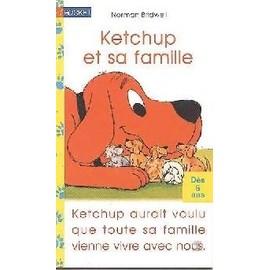 Ketchup Et Sa Famille - N Bridwell