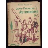 Jean-Francois Astronome de pierre rousseau