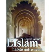 L'islam Habite Notre Avenir de Roger Garaudy