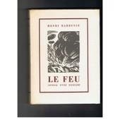 Le Feu. Journal D'une Escouade. Gravures Sur Verre De Andr� Collot. de henri barbusse