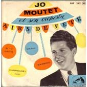 Airs De Fete : Carrousel (Rodgers) - Mario (R. Chabrier Et Jo Moutet) / Bambino (G. Gfanciulli) - Si Tu Crois (R. Chabrier Et Jo Moutet) - Jo Moutet Et Son Ensemble