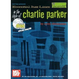 Essential Jazz Lines in the Style of Charlie Parker, B-Flat Edition + CD