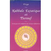 Kabbale Extatique Et Tserouf - Techniques De M�ditation Des Anciens Kabbalistes de Virya