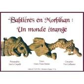 Sablieres En Morbihan : Un Monde Etrange de Marie-France BONNIEC