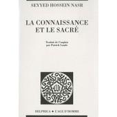 La Connaissance Et Le Sacr� de Seyyed Hossein Nasr