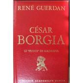 C�sar Borgia, Le Prince De Machiavel de Guerdan, Ren�