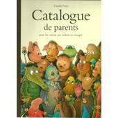 Catalogue De Parents Pour Les Enfants Qui Veulent En Changer - Collection Automne/Hiver/Printemps/�t� de claude ponti