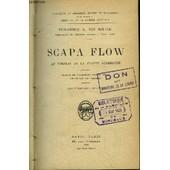 Scapa Flow. Le Tombeau De La Flotte Allemande. de VICE-AMIRAL L. VON REUTER
