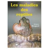 Les Maladies Des Reptiles de Brogard, Jacques
