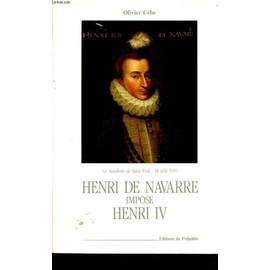 Henri De Navarre Impose Henri Iv - Le Manifeste De Saint-Paul, 10 Août 1585 - O Cebe
