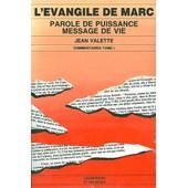 L'evangile De Marc Tome 1 - Parole De Puissance, Message De Vie de Jean Valette