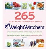 265 Secrets De Cuisine Weightwatchers - Les Trucs & Astuces Pour Cuisiner L�ger de Weight Watchers