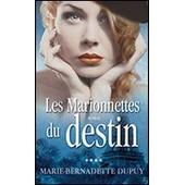 Les Marionnettes Du Destin de marie-bernadette dupuy
