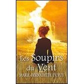 Les Soupirs Du Vent de Marie Bernadette Dupuy
