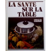 La Sant� Sur La Table N� 00 : La Sant� Sur La Table