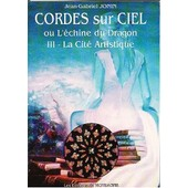 Cordes-Sur-Ciel Ou L'�chine Du Dragon - N� 3 - Cordes-Sur-Ciel Ou L'�chine Du Dragon de Jonin Jean Gabriel