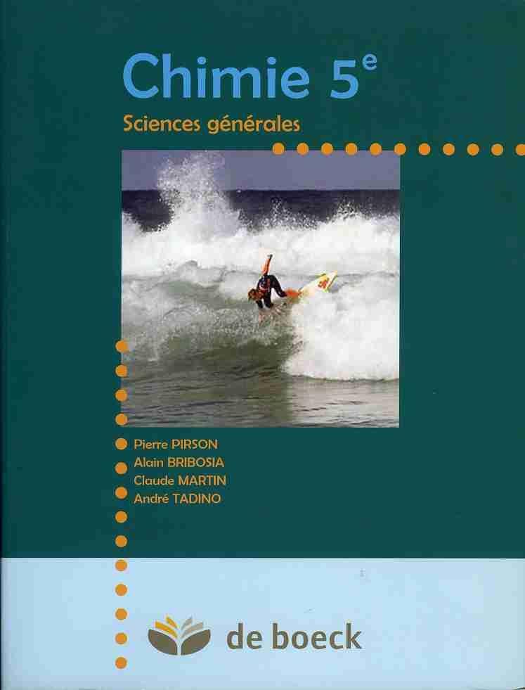 Chimie 5e - 2 Periodes Chimie/Semaine - Sciences Générales - De Boeck - 30/10/2002