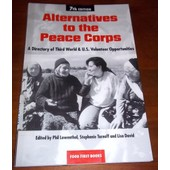 Alternatives To The Peace Corps A Directory Of Third World & Us Volunteer Opportunities de Phil Lowenthal Stephanie Tarnoff
