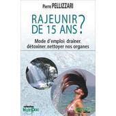 Rajeunir De 15 Ans ? de Pierre Pellizzari