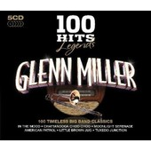 100 Hits Legends - Glenn Miller And His Orchestra