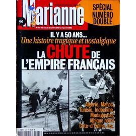 Marianne N� 401 : Il Y A 50 Ans, Une Histoire Tragique Et Nostalgique: La Chute De L'empire Fran�ais.