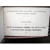 Installation Des Postes T�l�phoniques D'abonn�s, Des Postes-Cabines & Des Petits Postes Centraux T�l�phoniques de Collectif