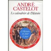 Le Calendrier De L'histoire de CASTELOT, ANDRE