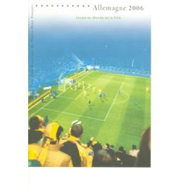 Collection Historique du Timbre Poste Français (Documents Officiels) 21 x 29.7 cm avec oblitération 1er jour : coupe du monde de la fifa - football allemange 2006