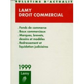 Lamy, Droit Commercial, Bulletins D'actualite, N� 110, Avril 1999 (A) de Collectif