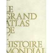 Le Grand Atlas De L'histoire Mondiale de COLLECTIF