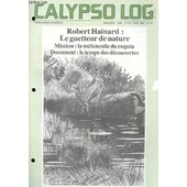 Calypso Log N� 57 - Robert Hainard : Le Guetteur De Nature, La Melancolie Du Requin, Le Temps Des Decouvertes de COLLECTIF