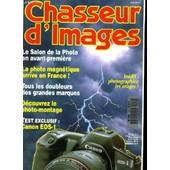 Chasseur D'images , Le Magazine De L'amateur Et Du D�butant N� 116 - Le Salon De La Photo En Avant-Premiere - La Photo Magnetique Arrive En France - Canon Eos-1 de COLLECTIF