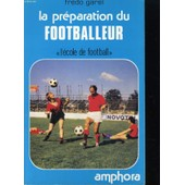 La Preparation Du Footballeur de Fredo Garel